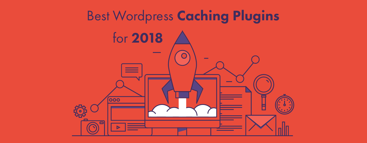 Best Wordpress Caching Plugins for 2018 - Make your Site load faster