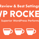 WP Rocket Review & Settings for 2018